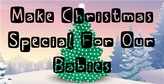 Make Christmas Special for our Babies